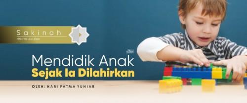 Mendidik Anak Sejak Ia Dilahirkan